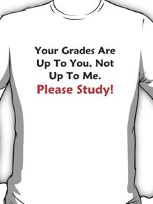 Your Grades Are Up To You T-Shirt