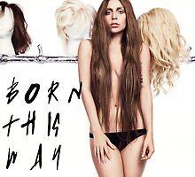 Lady Gaga BORN THIS WAY by Warac