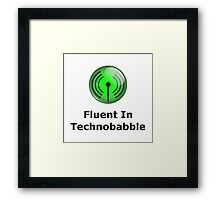 Fluent In Technobabble Framed Print