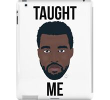 YEEZY TAUGHT ME iPad Case/Skin