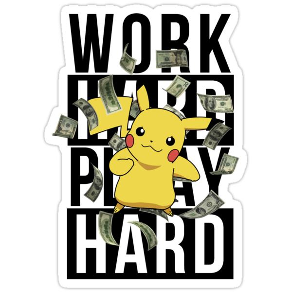 Work Hard Play Hard by AntwonC