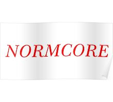 NORMCORE [Red] Poster
