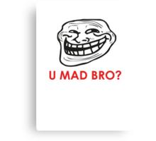 MEME: U mad bro? Canvas Print