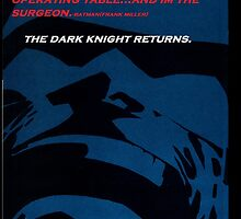 the dark knight returns: he is the surgeon 2.0 by JASONconCONNORS