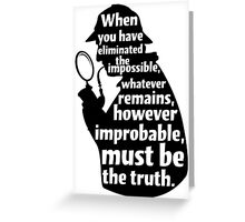 When You Have Eliminated The Impossible - Sherlock Holmes Quote T Shirt Greeting Card