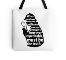 When You Have Eliminated The Impossible - Sherlock Holmes Quote T Shirt Tote Bag