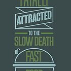 Fatally attracted to the slow death of fast food - colorful by byzmo