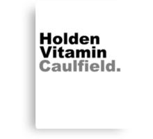 Holden Vitamin Caulfield Canvas Print