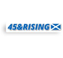 45 & RISING FREE SCOTLAND Canvas Print