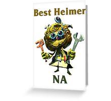 Best Heimerdinger NA Greeting Card