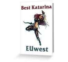 Best Katarina EUwest Greeting Card