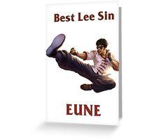 Best Lee Sin EUNE Greeting Card