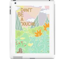 Don't be a douche. iPad Case/Skin