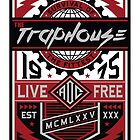 Trap House Live Free by shanin666