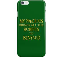 My Precious Brings All the Hobbits to Isenyard iPhone Case/Skin