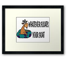 Whatever Floats Your Goat Framed Print