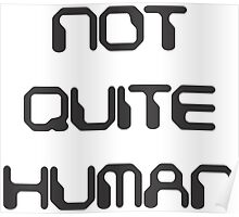 not quite human Poster