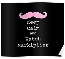 Keep Calm and Watch Markiplier Poster