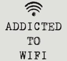 ADDICTED TO WIFI by Bundjum