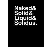 NAKED & SOLID & LIQUID & SOLIDUS Photographic Print