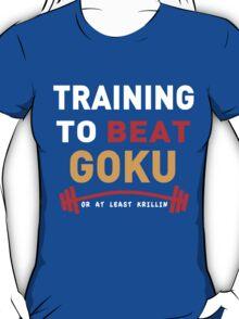 Training to beat goku - at least krillin  T-Shirt
