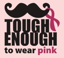 TOUGH ENOUGH TO WEAR PINK by awesomegift