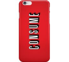 Consume iPhone Case/Skin