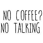 No coffee? No talking by loreendb