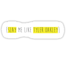 Slay me like Tyler Oakley! Sticker