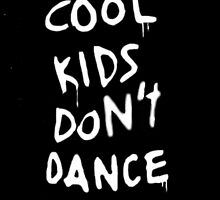 Cool Kids Don't Dance  by 5sosLex