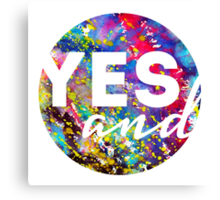 Yes, And. Canvas Print