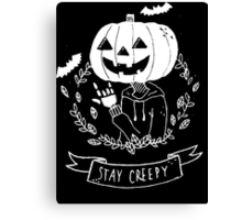 Stay Creepy! Canvas Print
