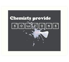 Chemists Provide Solutions Art Print