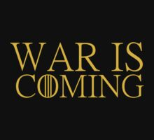 War is coming by movieshirt4you
