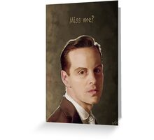 Moriarty - Miss me?  Greeting Card