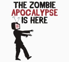 The Zombie Apocalypse Is Here - Funny Anti TV T Shirt by wordsonashirt