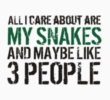 Funny 'All I care about are my snakes and like maybe 3 people' T-shirt by Albany Retro