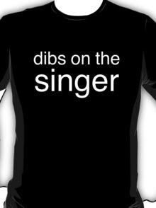 Dibs on the Singer - White - Font 3 T-Shirt
