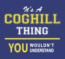 It's A COGHILL thing, you wouldn't understand !! by satro