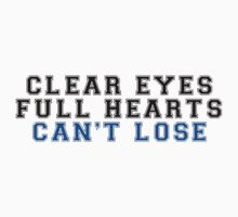 clear eyes, full hearts, can't lose (2) Kids Clothes