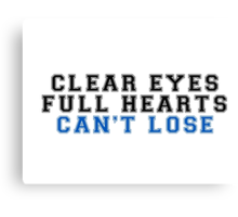 clear eyes, full hearts, can't lose (2) Canvas Print