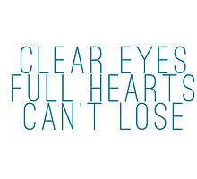 clear eyes, full hearts, can't lose (1) by shoshgoodman