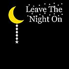 Leave the Night On by A4wiseowl