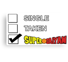 Single? Taken? Super Saiyan  Canvas Print