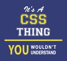 It's A CSS thing, you wouldn't understand !! by satro