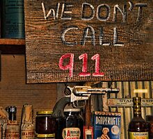 SIGNS>>HUMEROUS DIFFERENT SIGNS VERSION SEVEN>> WE DON'T CALL 911>>SIGN AT GENERAL STORE IN LUCKENBACH TEXAS by ✿✿ Bonita ✿✿ ђєℓℓσ