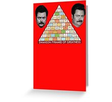 Ron Swanson Pyramid Of Greatness Greeting Card