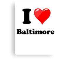 I Love Baltimore Canvas Print