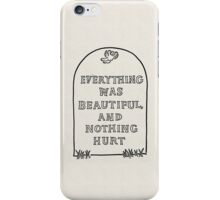 Slaughterhouse Five – Everything Was Beautiful and Nothing Hurt iPhone Case/Skin