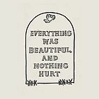 Slaughterhouse Five – Everything Was Beautiful and Nothing Hurt by B Rush
